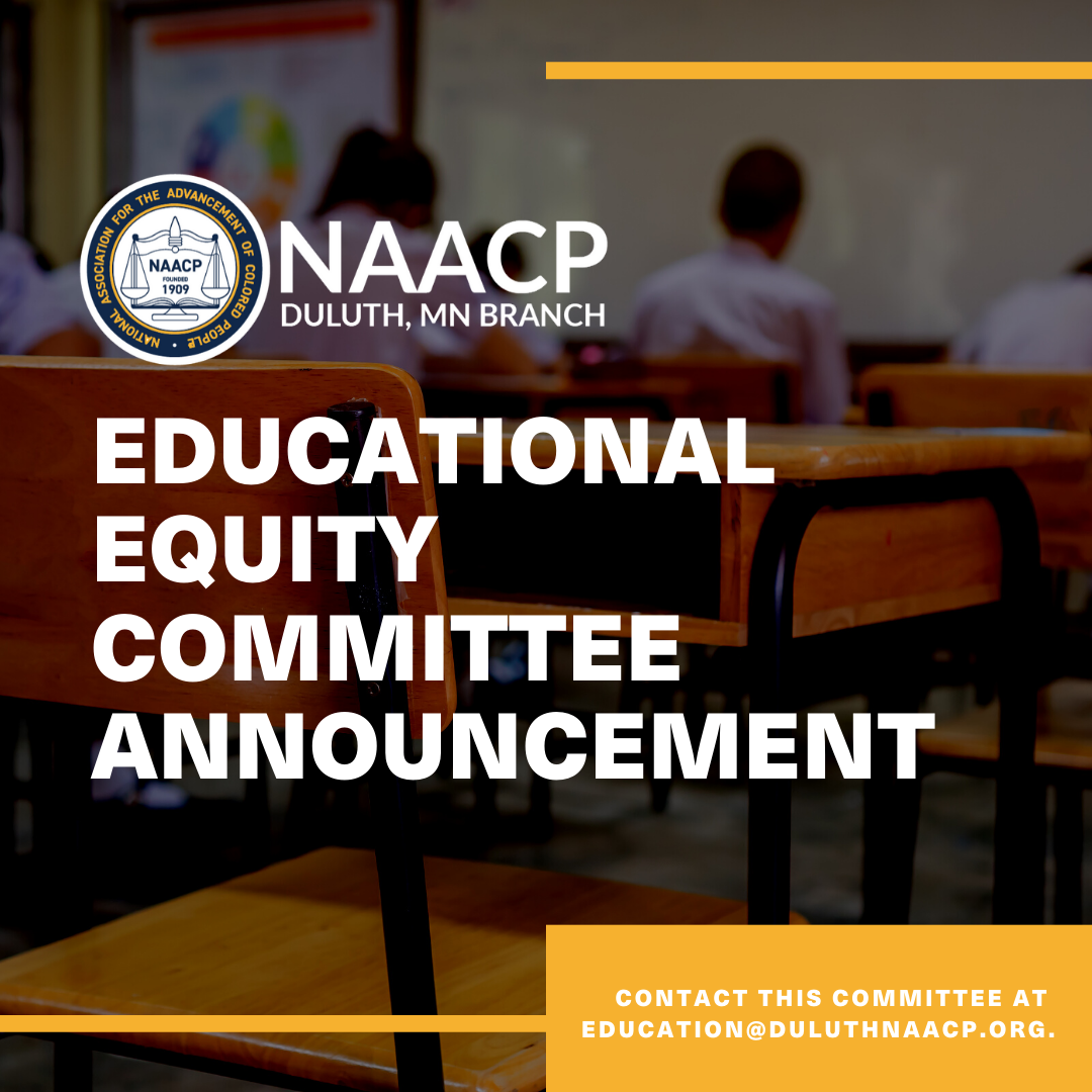 Contact the Educational Equity Committee at education@duluthnaacp.org
