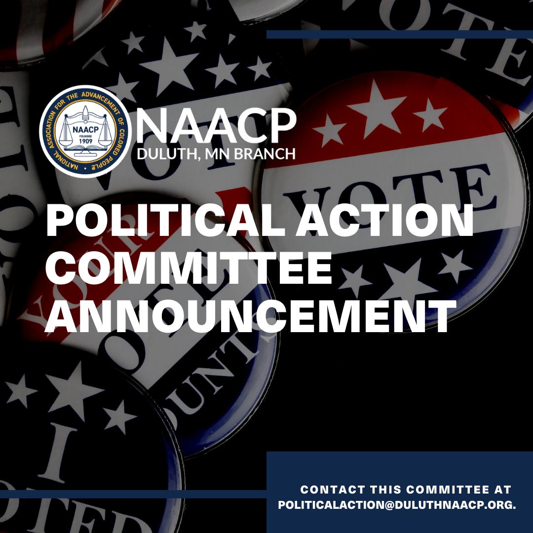 Political Action Committee announcement. Contact the committee at politicalaction@duluthnaacp.org.